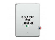 Coque iPad PRO 12.9 Rien A Foot Allez L Algerie
