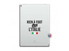Coque iPad PRO 12.9 Rien A Foot Allez L'Italie