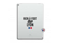Coque iPad PRO 12.9 Rien A Foot Allez Lyon