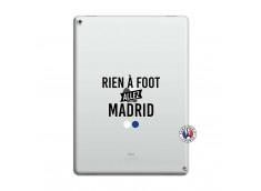 Coque iPad PRO 12.9 Rien A Foot Allez Madrid
