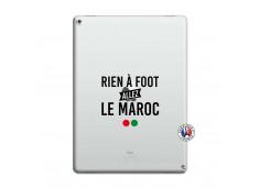 Coque iPad PRO 12.9 Rien A Foot Allez Le Maroc