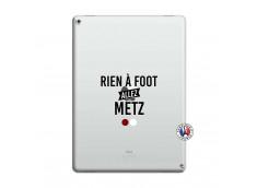 Coque iPad PRO 12.9 Rien A Foot Allez Metz