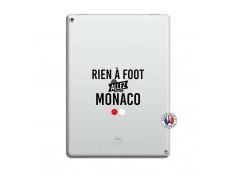 Coque iPad PRO 12.9 Rien A Foot Allez Monaco