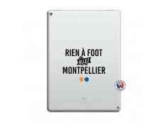 Coque iPad PRO 12.9 Rien A Foot Allez Montpellier