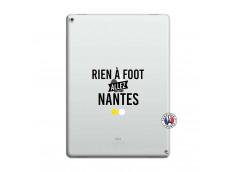 Coque iPad PRO 12.9 Rien A Foot Allez Nantes