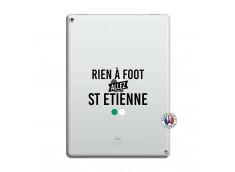 Coque iPad PRO 12.9 Rien A Foot Allez St Etienne
