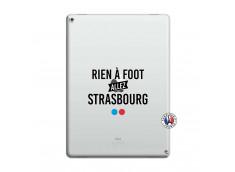 Coque iPad PRO 12.9 Rien A Foot Allez Strasbourg