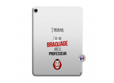 Coque iPad PRO 2018 11 Pouces J Peux Pas J Ai Un Braquage Avec Le Professeur