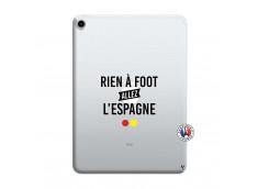 Coque iPad PRO 2018 11 Pouces Rien A Foot Allez L'Espagne