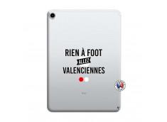 Coque iPad PRO 2018 11 Pouces Rien A Foot Allez Valenciennes