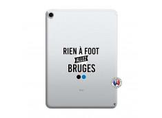 Coque iPad PRO 2018 12.9 Pouces Rien A Foot Allez Bruges