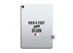 Coque iPad PRO 2018 12.9 Pouces Rien A Foot Allez Dijon
