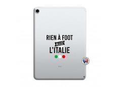 Coque iPad PRO 2018 12.9 Pouces Rien A Foot Allez L'Italie