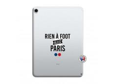 Coque iPad PRO 2018 12.9 Pouces Rien A Foot Allez Paris