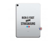 Coque iPad PRO 2018 12.9 Pouces Rien A Foot Allez Strasbourg