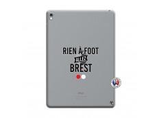 Coque iPad PRO 9.7 Pouces Rien A Foot Allez Brest