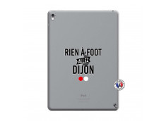 Coque iPad PRO 9.7 Pouces Rien A Foot Allez Dijon