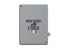 Coque iPad PRO 9.7 Pouces Rien A Foot Allez L'Italie