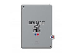 Coque iPad PRO 9.7 Pouces Rien A Foot Allez Lyon