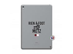 Coque iPad PRO 9.7 Pouces Rien A Foot Allez Metz