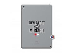 Coque iPad PRO 9.7 Pouces Rien A Foot Allez Monaco