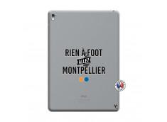 Coque iPad PRO 9.7 Pouces Rien A Foot Allez Montpellier