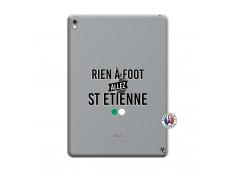 Coque iPad PRO 9.7 Pouces Rien A Foot Allez St Etienne