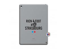 Coque iPad PRO 9.7 Pouces Rien A Foot Allez Strasbourg