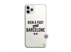 Coque iPhone 11 PRO MAX Rien A Foot Allez Barcelone