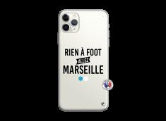 Coque iPhone 11 PRO Rien A Foot Allez Marseille
