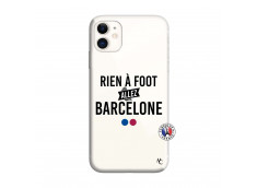 Coque iPhone 11 Rien A Foot Allez Barcelone