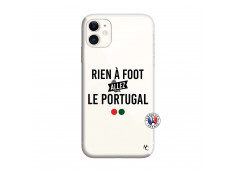 Coque iPhone 11 Rien A Foot Allez Le Portugal