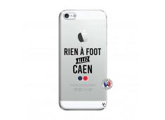Coque iPhone 5/5S/SE Rien A Foot Allez Caen