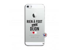 Coque iPhone 5/5S/SE Rien A Foot Allez Dijon