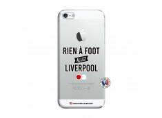 Coque iPhone 5/5S/SE Rien A Foot Allez Liverpool