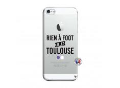 Coque iPhone 5/5S/SE Rien A Foot Allez Toulouse