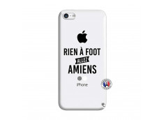 Coque iPhone 5C Rien A Foot Allez Amiens