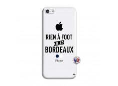 Coque iPhone 5C Rien A Foot Allez Bordeaux