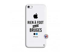 Coque iPhone 5C Rien A Foot Allez Bruges