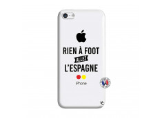 Coque iPhone 5C Rien A Foot Allez L'Espagne