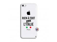 Coque iPhone 5C Rien A Foot Allez L'Italie