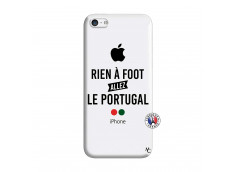 Coque iPhone 5C Rien A Foot Allez Le Portugal