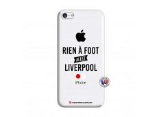 Coque iPhone 5C Rien A Foot Allez Liverpool