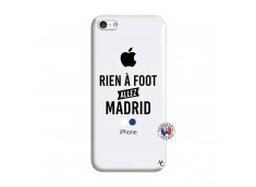 Coque iPhone 5C Rien A Foot Allez Madrid