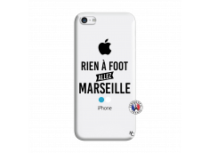 Coque iPhone 5C Rien A Foot Allez Marseille