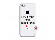 Coque iPhone 5C Rien A Foot Allez Valenciennes