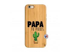 Coque iPhone 6/6S Papa Tu Piques en Bois