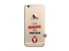 Coque iPhone 6/6S J Peux Pas J Ai Un Braquage Avec Le Professeur