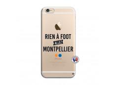 Coque iPhone 6/6S Rien A Foot Allez Montpellier