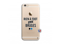 Coque iPhone 6/6S Rien A Foot Allez Bruges